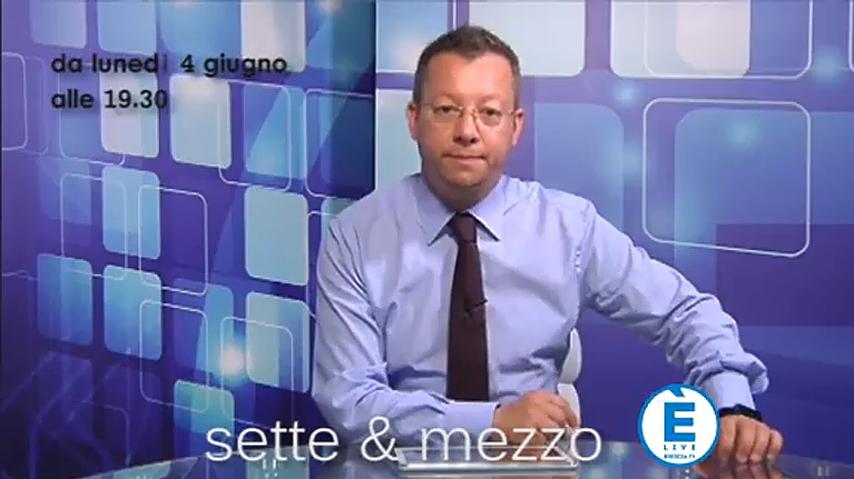 """Brescia al voto, da stasera alle 19.30 """"Sette e mezzo"""" l'approfondimento di ÈliveBrescia"""
