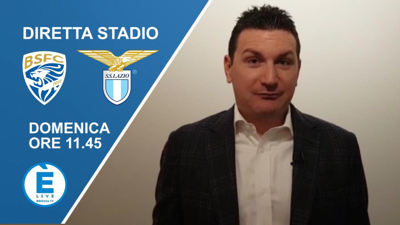Vivi Brescia – Lazio con DIRETTA STADIO, domenica 5 gennaio dalle 11.45 su ÈliveBrescia